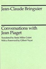 Conversations with Jean Piaget - Jean Claude Bringuier