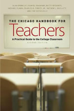 The Chicago Handbook for Teachers : A Practical Guide to the College Classroom - Alan Brinkley