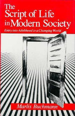 The Script of Life in Modern Society : Entry into Adulthood in a Changing World - Marlis Buchmann