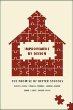 Improvement by Design : The Promise of Better Schools - David K. Cohen