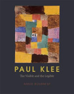 Paul Klee : The Visible and the Legible - Annie Bourneuf