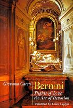 Bernini : Flights of Love, the Art of Devotion - Giovanni Careri