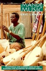 Mande Music : Traditional and Modern Music of the Maninka and Mandinka of Western Africa - Eric Charry
