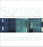 Surface : Matters of Aesthetics, Materiality, and Media - Giuliana Bruno