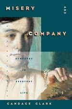 Misery and Company : Sympathy in Everyday Life - Candace Clark