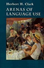 Arenas of Language Use - Herbert H. Clark