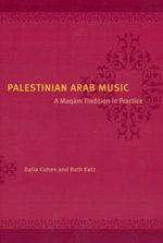 Palestinian Arab Music : A Maqam Tradition in Practice - D. Cohen