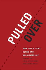 Pulled Over : How Police Stops Define Race and Citizenship - Charles R. Epp