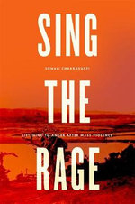 Sing the Rage : Listening to Anger After Mass Violence - Sonali Chakravarti