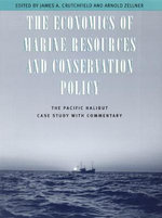 The Economics of Marine Resources and Conservation Policy : The Pacific Halibut Case Study with Commentary