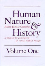 Human Nature and History : A Study of the Development of Liberal Political Thought - Robert Denoon Cumming
