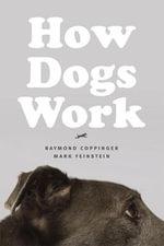 How Dogs Work - Raymond Coppinger