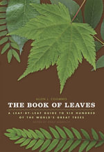 The Book of Leaves : A Leaf-By-Leaf Guide to Six Hundred of the World's Great Trees - Allen J Coombes