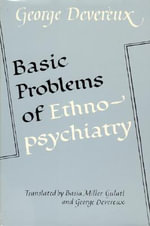 Basic Problems of Ethnopsychiatry - George Devereux