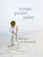 The Boy on the Beach : Building Community Through Play - Vivian Gussin Paley