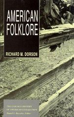 American Folklore : Chicago History of American Civilization Ser. - Richard Mercer Dorson
