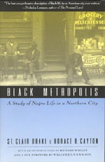 Black Metropolis : Study of Negro Life in a Northern City - St.Clair Drake