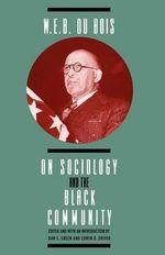 W.E.B.DuBois on Sociology and the Black Community - W. E. B. DuBois