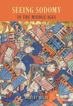 Seeing Sodomy in the Middle Ages - Robert Mills