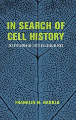In Search of Cell History : The Evolution of Life's Building Blocks - Franklin M. Harold