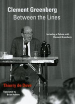 Clement Greenberg Between the Lines : Including a Debate with Clement Greenberg - Thierry de Duve