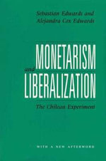 Monetarism and Liberalization : The Chilean Experiment - Sebastian Edwards