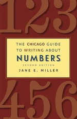 The Chicago Guide to Writing About Numbers : 2nd Edition - Jane E. Miller