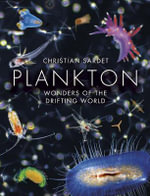 Plankton : Wonders of the Drifting World - Christian Sardet