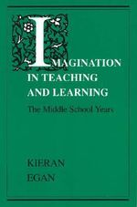 Imagination in Teaching & Learning (Paper Only) : The Middle School Years - Egan