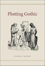 Plotting Gothic - Stephen Murray