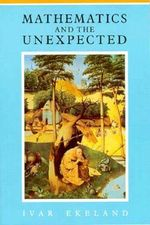 Mathematics and the Unexpected - Ivar Ekeland