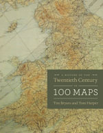 A History of the Twentieth Century in 100 Maps - Tom Harper