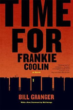 Time for Frankie Coolin : A Novel - Bill Granger