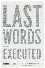 Last Words of the Executed - Robert K. Elder