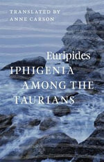 Iphigenia Among the Taurians - Euripides
