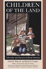 Children of the Land : Adversity and Success in Rural America - Glen H. Elder, Jr.