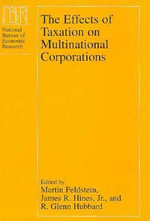 The Effects of Taxation on Multinational Corporations : National Bureau of Economic Research Project Report - Martin S. Feldstein