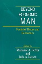 Beyond Economic Man : Feminist Theory and Economics