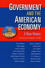 The Government and the American Economy : A New History - Price V. Fishback