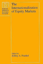 The Internationalization of Equity Markets : National Bureau of Economic Research Project Report - Jeffrey A. Frankel