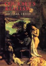 Courbet's Realism - Michael Fried