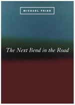 The Next Bend in the Road : Phoenix Poets Ser. - Michael Fried