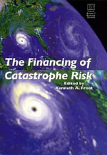 The Financing of Catastrophe Risk : National Bureau of Economic Research Project Report - Kenneth A. Froot