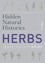 Hidden Natural Histories : Herbs - Kim Hurst