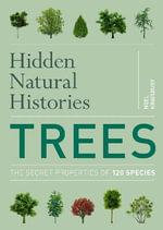 Hidden Natural Histories : Trees - Noel Kingsbury