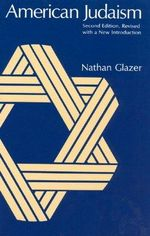 American Judaism : Chicago History of American Civilization Ser. - Nathan Glazer