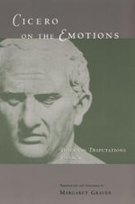 Tusculan Disputations : Cicero on the Emotions Bks.3 & 4 - Marcus Tullius Cicero