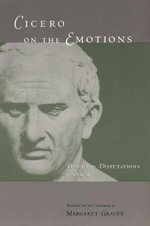 Tusculan Disputations : Cicero on the Emotions Bks. 3 & 4 - Marcus Tullius Cicero