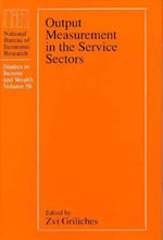 Output Measurement in the Service Sectors : Studies in Income and Wealth