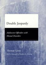 Double Jeopardy : Adolescent Offenders with Mental Disorders - Thomas Grisso